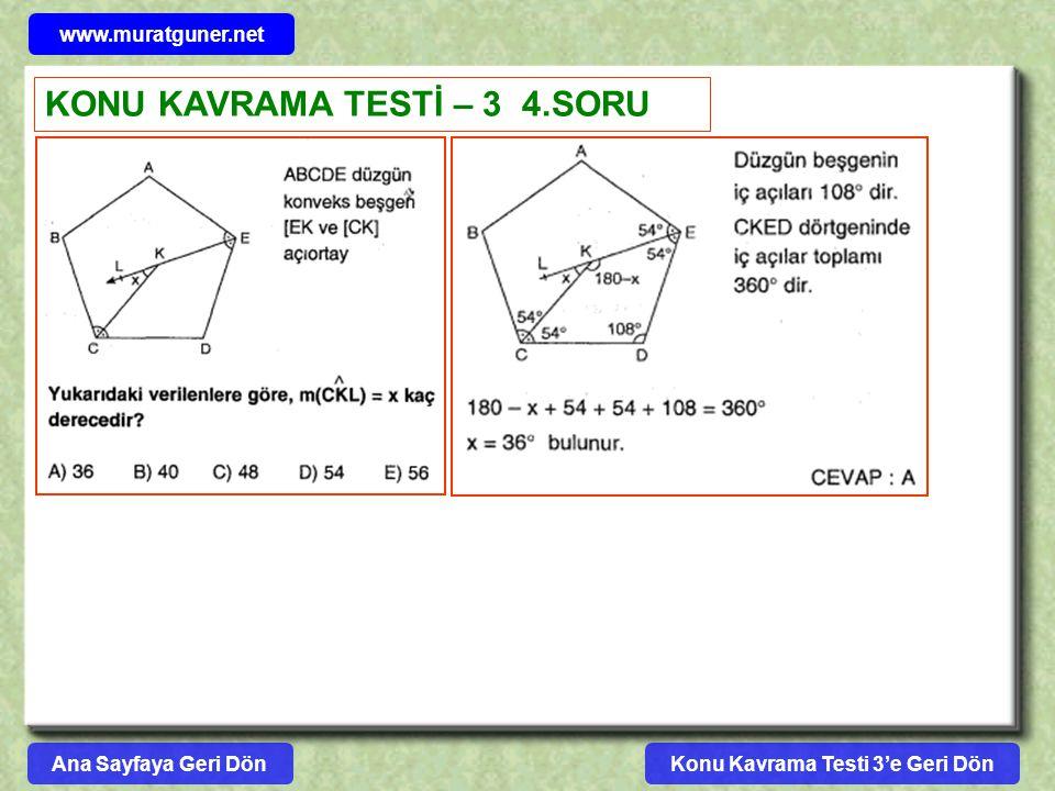 Konu Kavrama Testi 3'e Geri Dön www.muratguner.net KONU KAVRAMA TESTİ – 3 4.SORU Ana Sayfaya Geri Dön