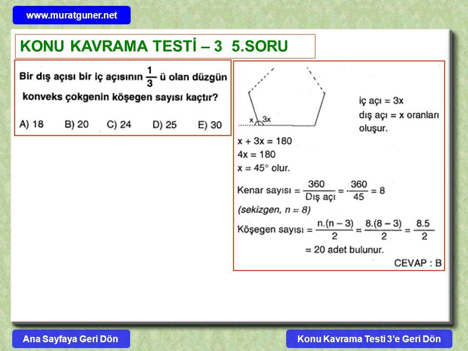 Konu Kavrama Testi 3'e Geri Dön www.muratguner.net KONU KAVRAMA TESTİ – 3 5.SORU Ana Sayfaya Geri Dön