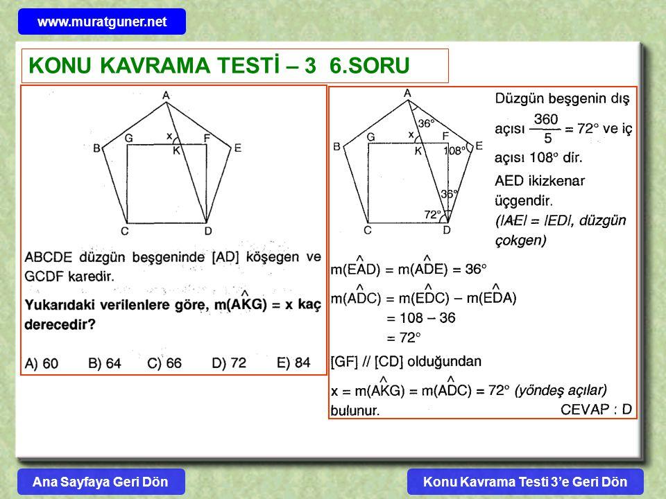 Konu Kavrama Testi 3'e Geri Dön www.muratguner.net KONU KAVRAMA TESTİ – 3 6.SORU Ana Sayfaya Geri Dön