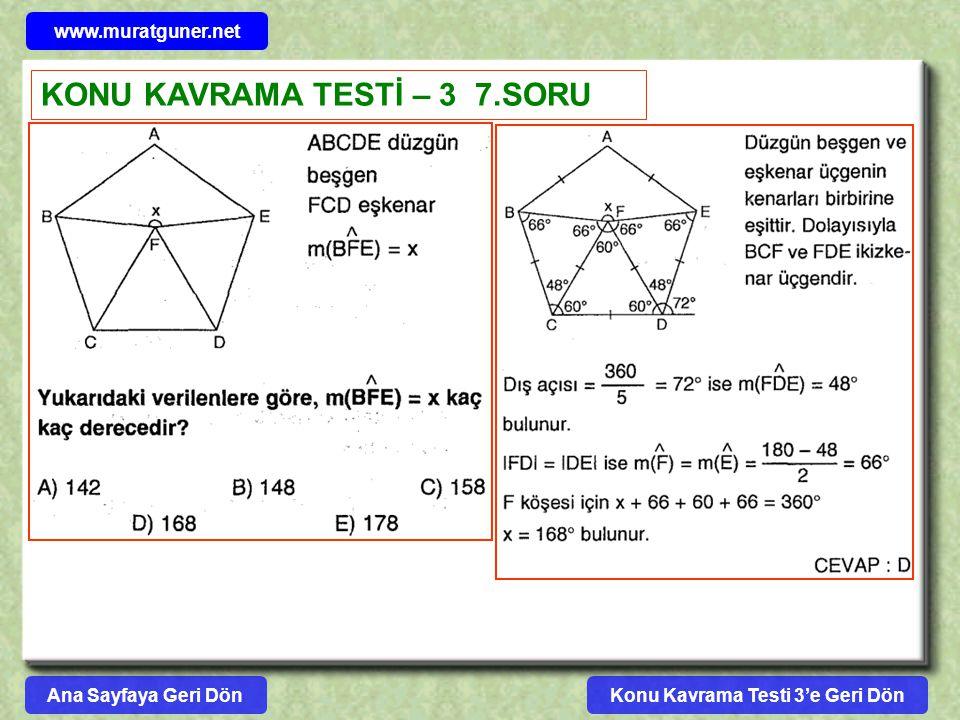 Konu Kavrama Testi 3'e Geri Dön www.muratguner.net KONU KAVRAMA TESTİ – 3 7.SORU Ana Sayfaya Geri Dön