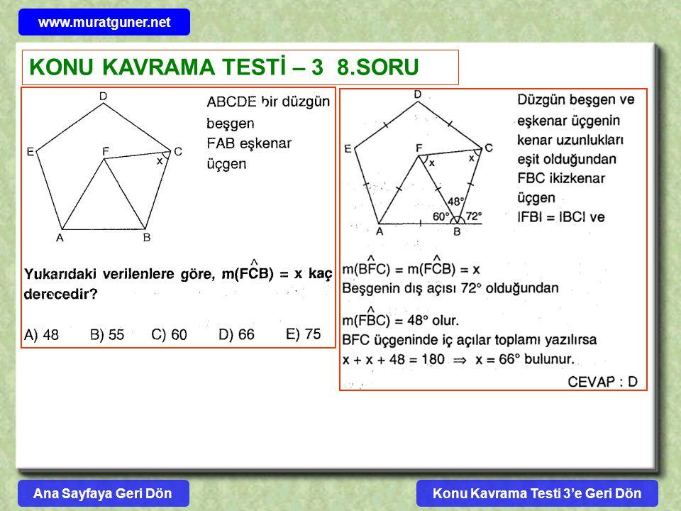 Konu Kavrama Testi 3'e Geri Dön www.muratguner.net KONU KAVRAMA TESTİ – 3 8.SORU Ana Sayfaya Geri Dön
