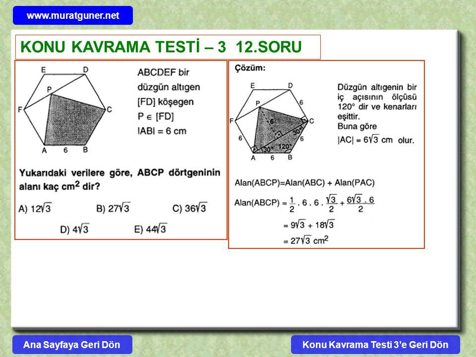 Konu Kavrama Testi 3'e Geri Dön www.muratguner.net KONU KAVRAMA TESTİ – 3 12.SORU Ana Sayfaya Geri Dön