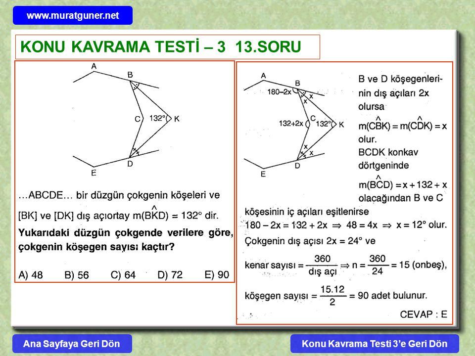 Konu Kavrama Testi 3'e Geri Dön www.muratguner.net KONU KAVRAMA TESTİ – 3 13.SORU Ana Sayfaya Geri Dön