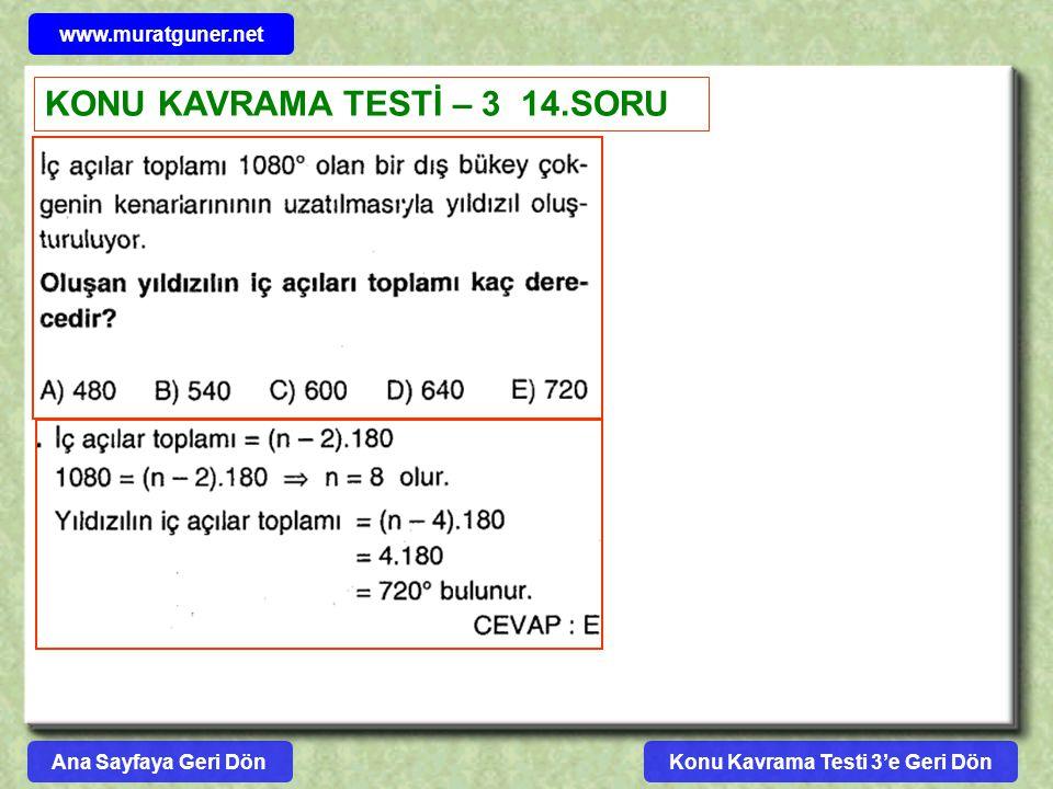 Konu Kavrama Testi 3'e Geri Dön www.muratguner.net KONU KAVRAMA TESTİ – 3 14.SORU Ana Sayfaya Geri Dön