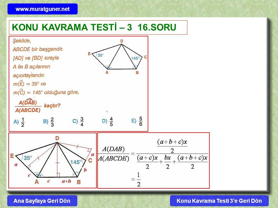 Konu Kavrama Testi 3'e Geri Dön www.muratguner.net KONU KAVRAMA TESTİ – 3 16.SORU Ana Sayfaya Geri Dön