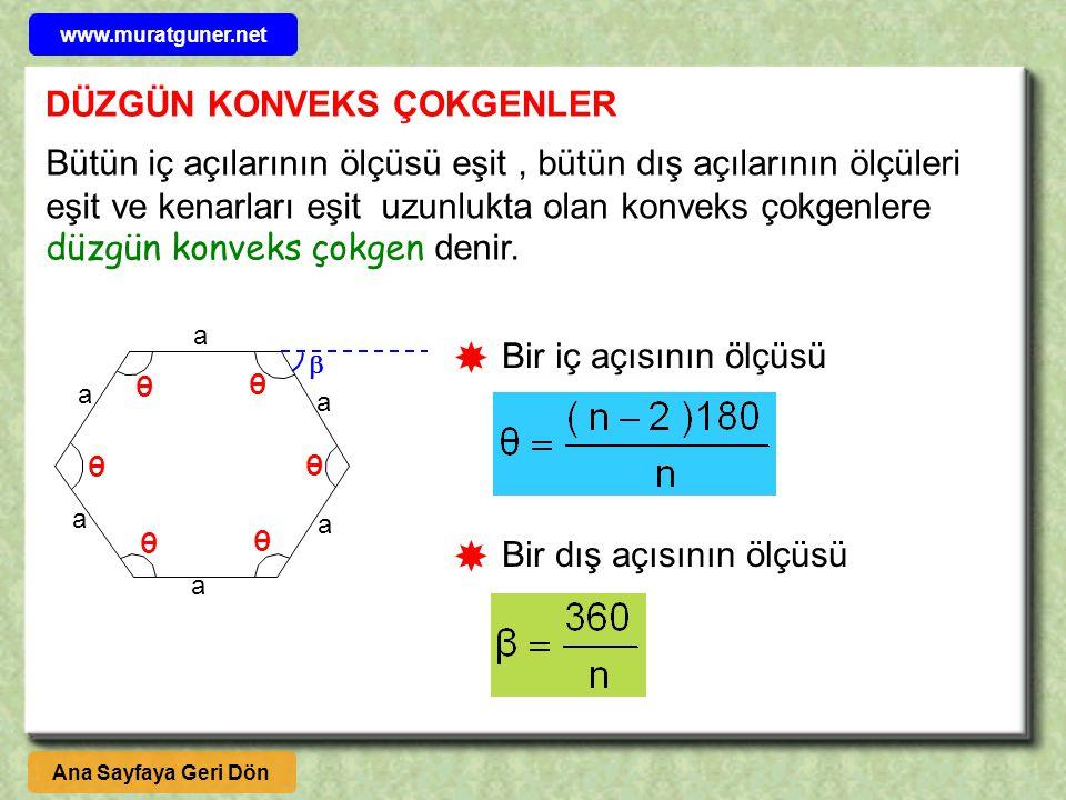 Bütün iç açılarının ölçüsü eşit, bütün dış açılarının ölçüleri eşit ve kenarları eşit uzunlukta olan konveks çokgenlere düzgün konveks çokgen denir. a