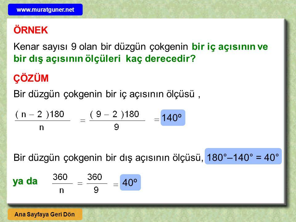 Kenar sayısı 9 olan bir düzgün çokgenin bir iç açısının ve bir dış açısının ölçüleri kaç derecedir.