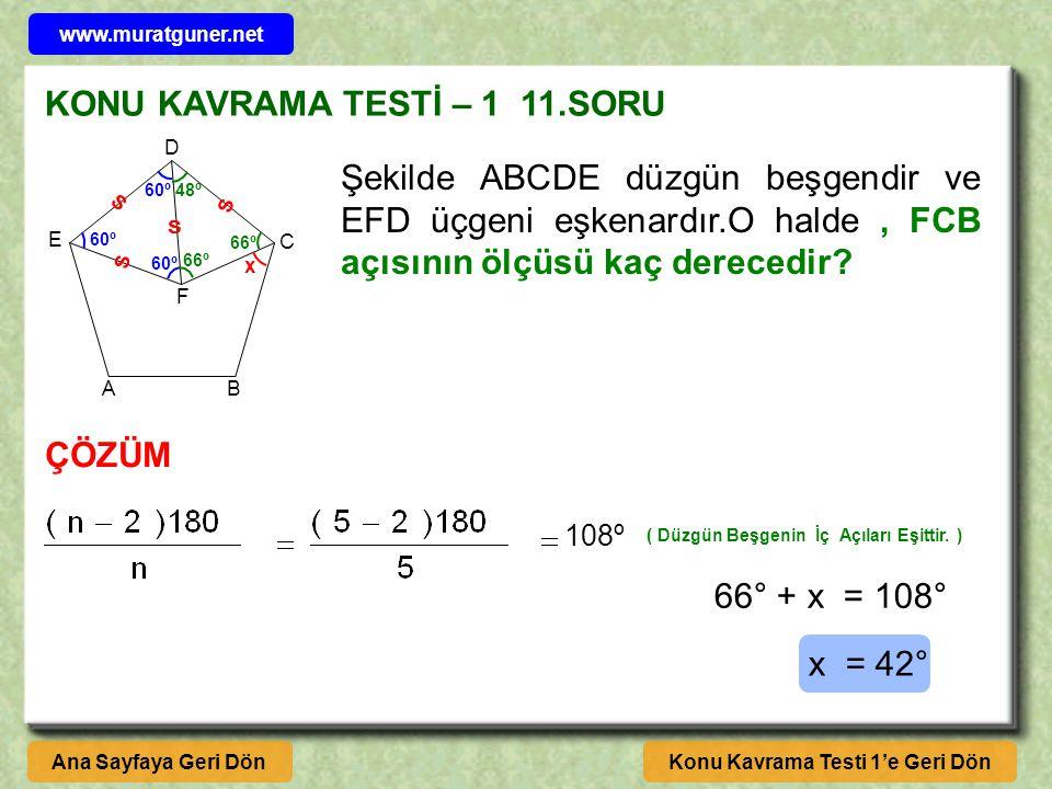 KONU KAVRAMA TESTİ – 1 11.SORU Konu Kavrama Testi 1'e Geri DönAna Sayfaya Geri Dön A B C D E F Şekilde ABCDE düzgün beşgendir ve EFD üçgeni eşkenardır.O halde, FCB açısının ölçüsü kaç derecedir.