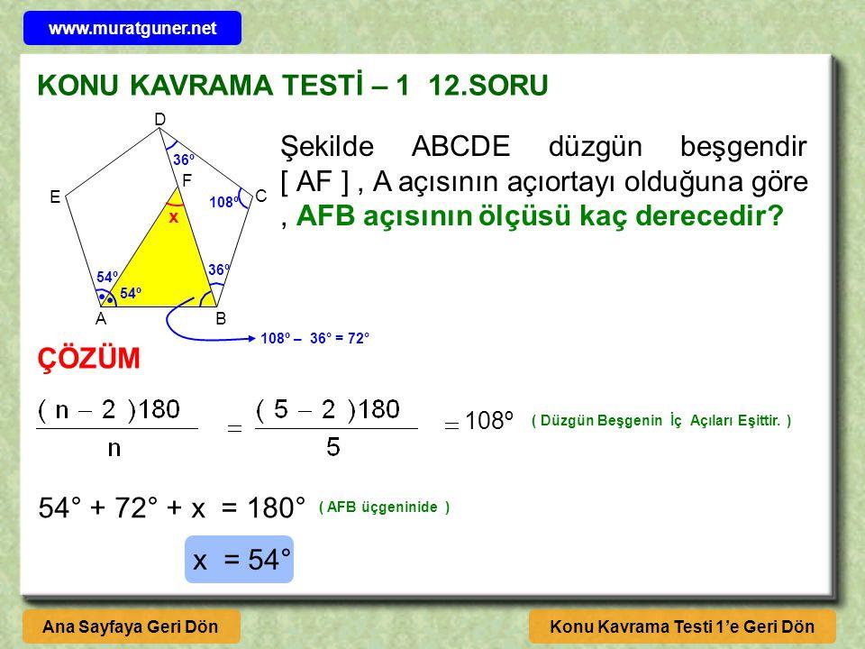 KONU KAVRAMA TESTİ – 1 12.SORU Konu Kavrama Testi 1'e Geri DönAna Sayfaya Geri Dön ÇÖZÜM A B Şekilde ABCDE düzgün beşgendir [ AF ], A açısının açıortayı olduğuna göre, AFB açısının ölçüsü kaç derecedir.