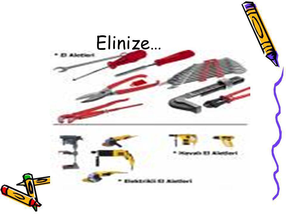 Elinize…
