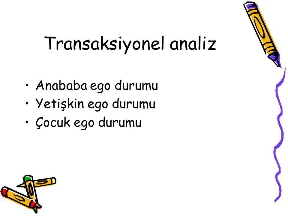 Transaksiyonel analiz Anababa ego durumu Yetişkin ego durumu Çocuk ego durumu