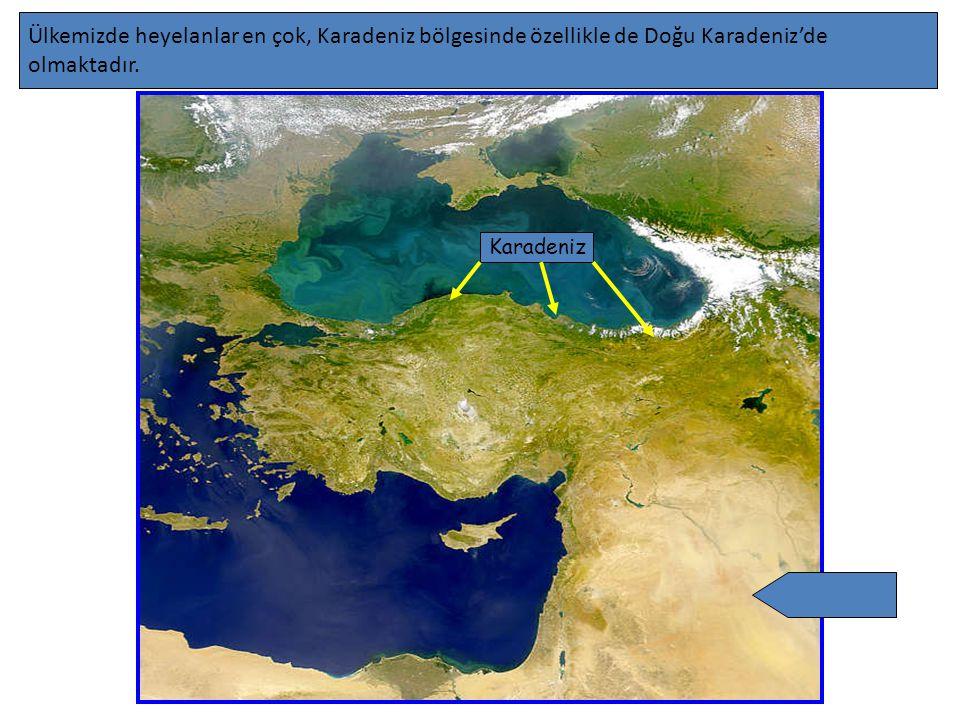 Ülkemizde heyelanlar en çok, Karadeniz bölgesinde özellikle de Doğu Karadeniz'de olmaktadır. Karadeniz
