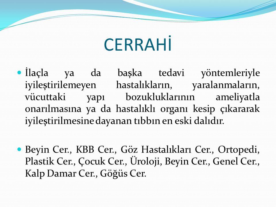 GENEL CERRAHİ ENDOKRİN (Tiroit) CERRAHİ GASTRO-İNTESTİNA CERRAHİ HEPATO-PANKREATO-BİLİER CERRAHİ