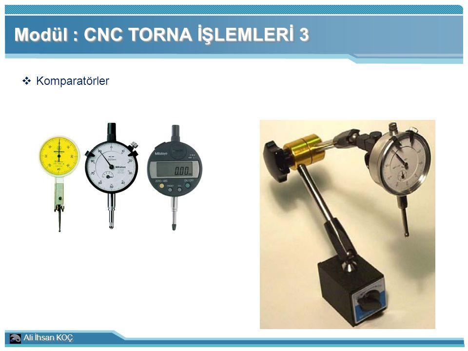 Ali İhsan KOÇ Modül : CNC TORNA İŞLEMLERİ 3  Komparatörler
