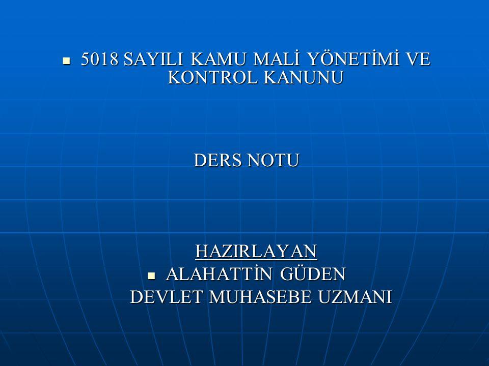 KESİN HESAP KANUNU KESİN HESAP KANUNU Türkiye Büyük Millet Meclisi, merkezi yönetim bütçe kanununun uygulama sonuçlarını onama yetkisini kesin hesap kanunuyla kullanır.