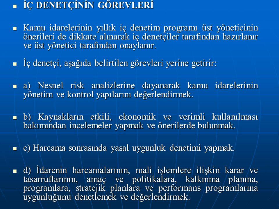 İÇ DENETÇİNİN GÖREVLERİ İÇ DENETÇİNİN GÖREVLERİ Kamu idarelerinin yıllık iç denetim programı üst yöneticinin önerileri de dikkate alınarak iç denetçil