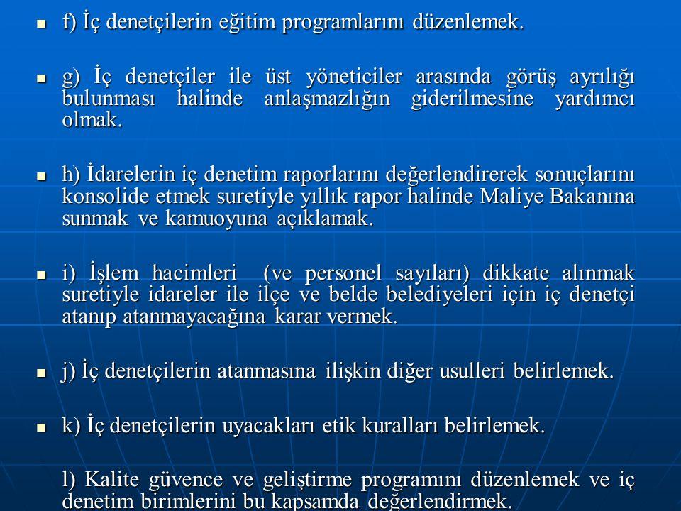 f) İç denetçilerin eğitim programlarını düzenlemek. f) İç denetçilerin eğitim programlarını düzenlemek. g) İç denetçiler ile üst yöneticiler arasında