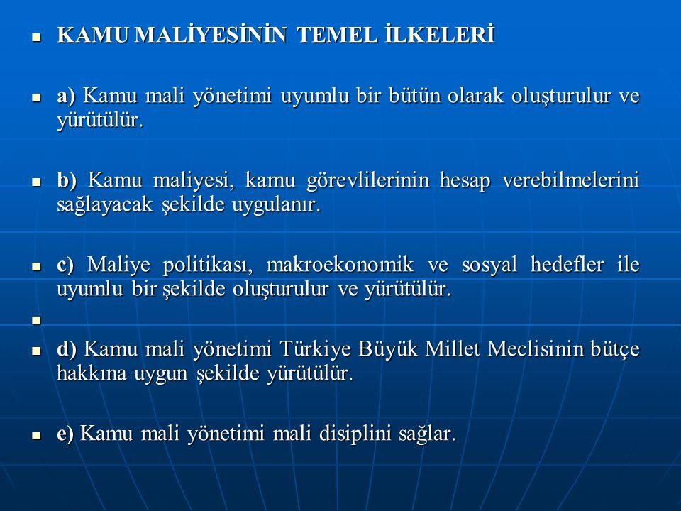 MERKEZİ YÖNETİM BÜTÇE KANUN TASARISININ SUNULMASI Makro ekonomik göstergeler ve bütçe büyüklüklerinin en geç Ekim ayının ilk haftası içinde Yüksek Planlama Kurulunda görüşülmesinden sonra, Maliye Bakanlığınca hazırlanan merkezi yönetim bütçe kanun tasarısı ile milli bütçe tahmin raporu, mali yıl başından en az yetmişbeş gün önce Bakanlar Kurulu tarafından Türkiye Büyük Millet Meclisine sunulur.