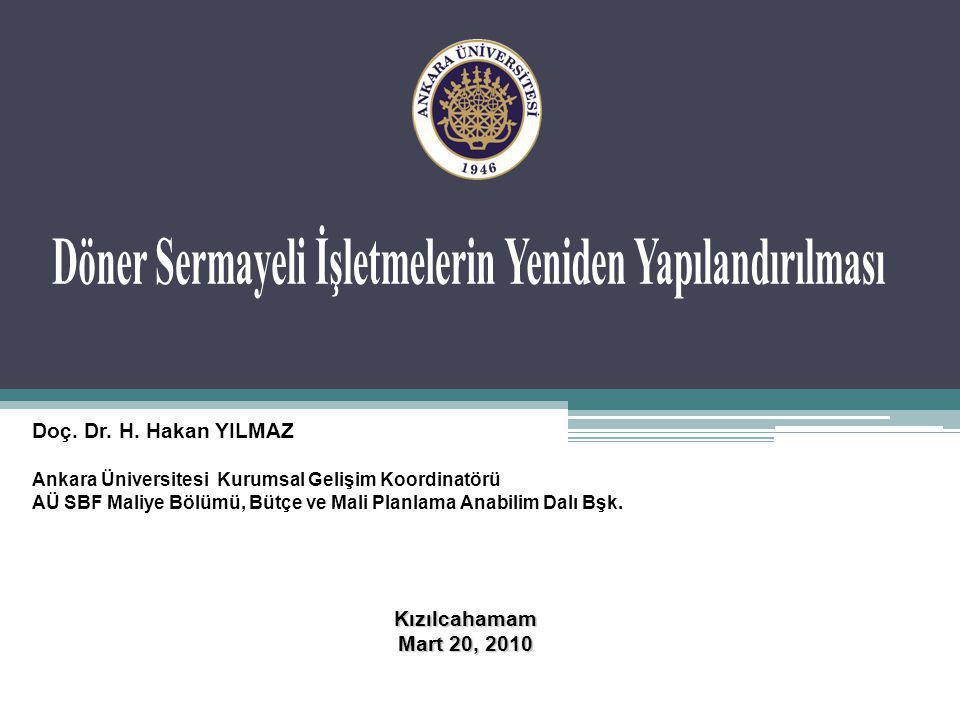Kızılcahamam Mart 20, 2010 Doç. Dr. H. Hakan YILMAZ Ankara Üniversitesi Kurumsal Gelişim Koordinatörü AÜ SBF Maliye Bölümü, Bütçe ve Mali Planlama Ana