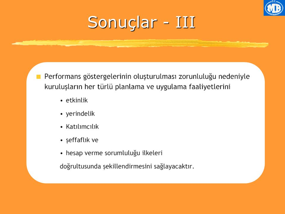 Sonuçlar- III Sonuçlar - III