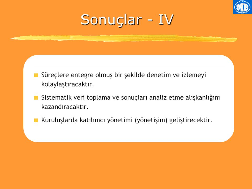 Sonuçlar- IV Sonuçlar - IV