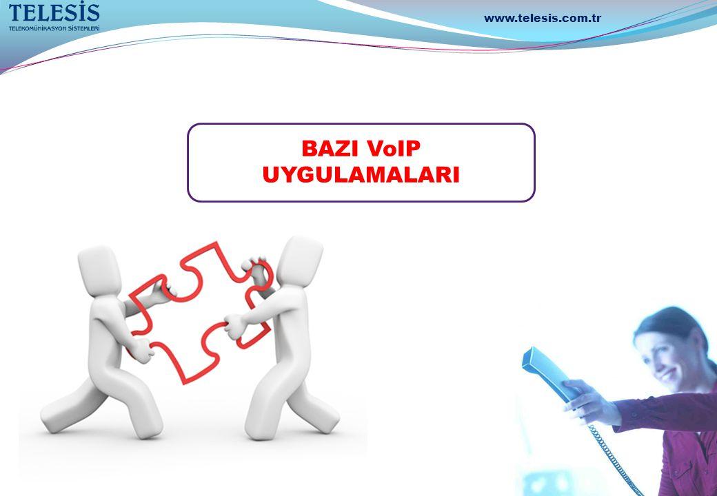 www.telesis.com.tr BAZI VoIP UYGULAMALARI T E L E S İ S