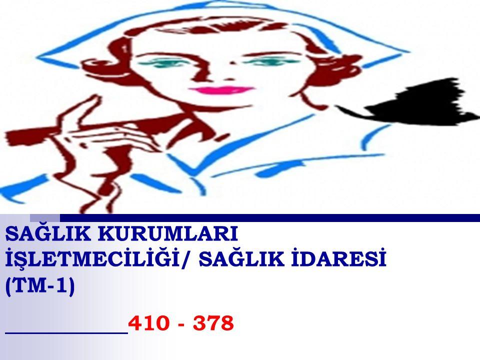 SAĞLIK KURUMLARI İŞLETMECİLİĞİ/ SAĞLIK İDARESİ (TM-1) 410 - 378