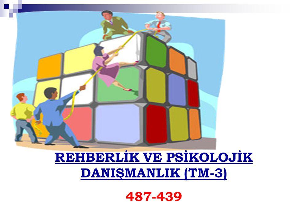 REHBERLİK VE PSİKOLOJİK DANIŞMANLIK (TM-3) 487-439
