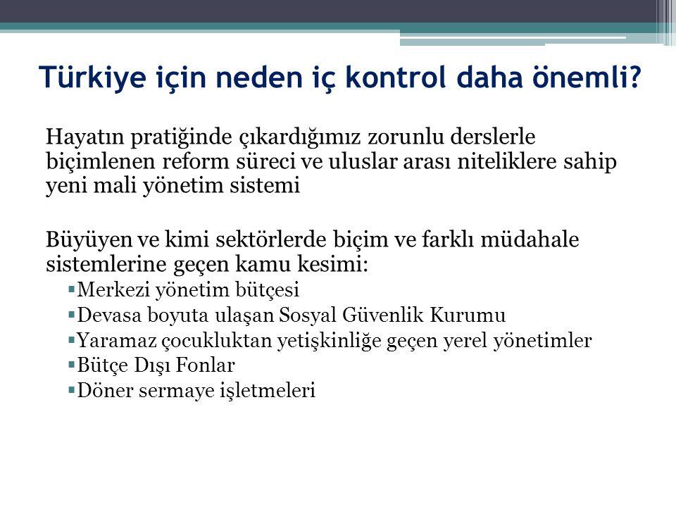 Türkiye için neden iç kontrol daha önemli? Hayatın pratiğinde çıkardığımız zorunlu derslerle biçimlenen reform süreci ve uluslar arası niteliklere sah
