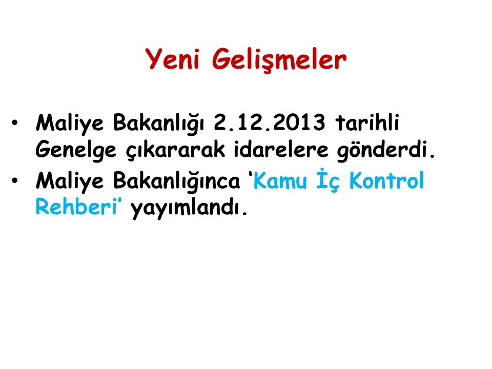 Yeni Gelişmeler Maliye Bakanlığı 2.12.2013 tarihli Genelge çıkararak idarelere gönderdi.