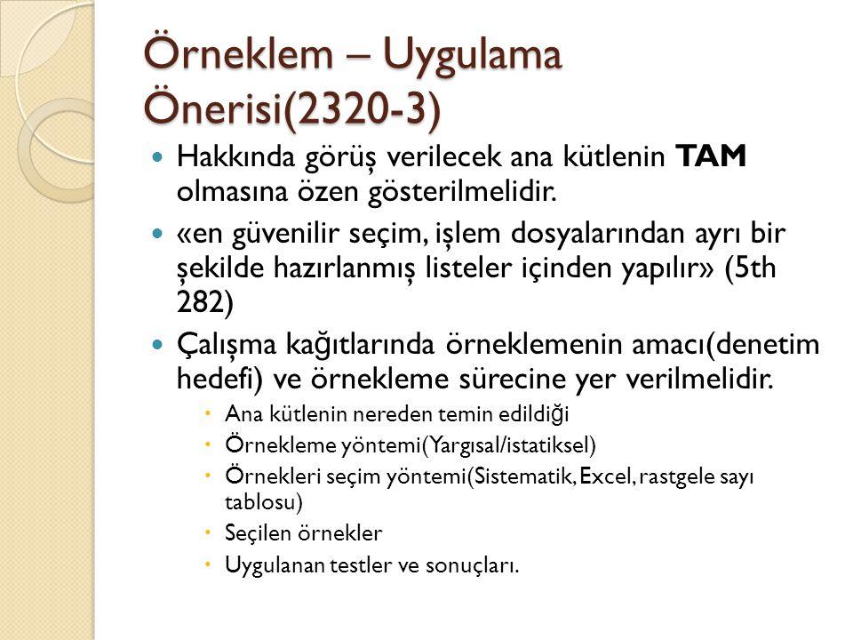 Örneklem – Uygulama Önerisi(2320-3) Hakkında görüş verilecek ana kütlenin TAM olmasına özen gösterilmelidir.