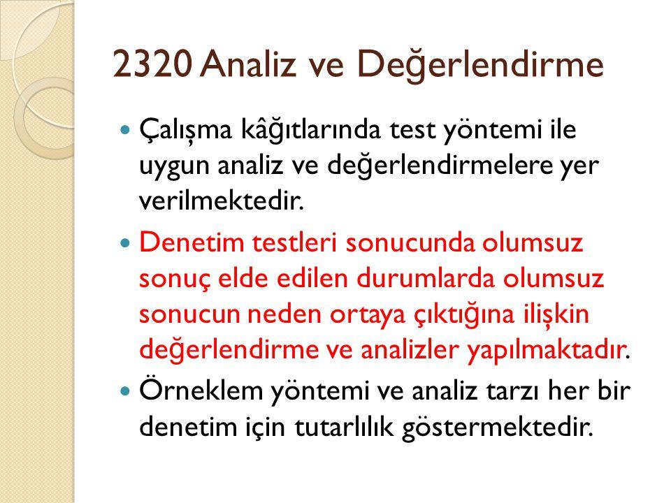 2320 Analiz ve De ğ erlendirme Çalışma kâ ğ ıtlarında test yöntemi ile uygun analiz ve de ğ erlendirmelere yer verilmektedir.