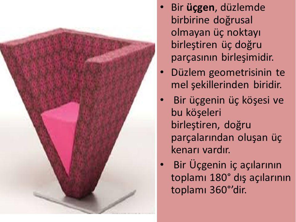 Bir üçgen, düzlemde birbirine doğrusal olmayan üç noktayı birleştiren üç doğru parçasının birleşimidir.