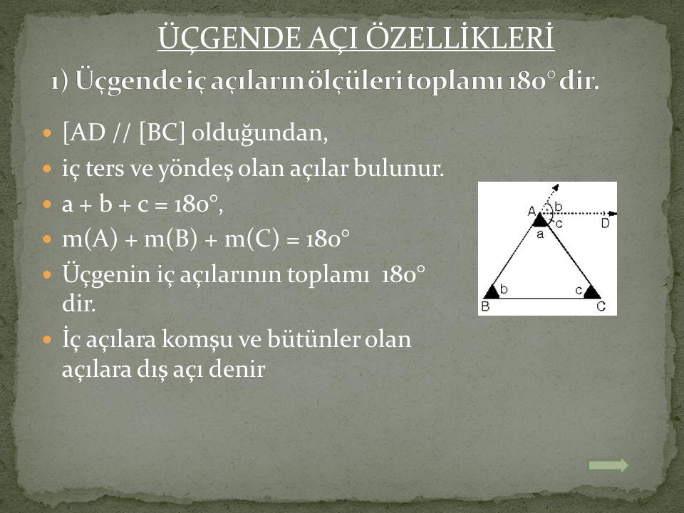 [AD // [BC] olduğundan, iç ters ve yöndeş olan açılar bulunur. a + b + c = 180°, m(A) + m(B) + m(C) = 180° Üçgenin iç açılarının toplamı 180° dir. İç