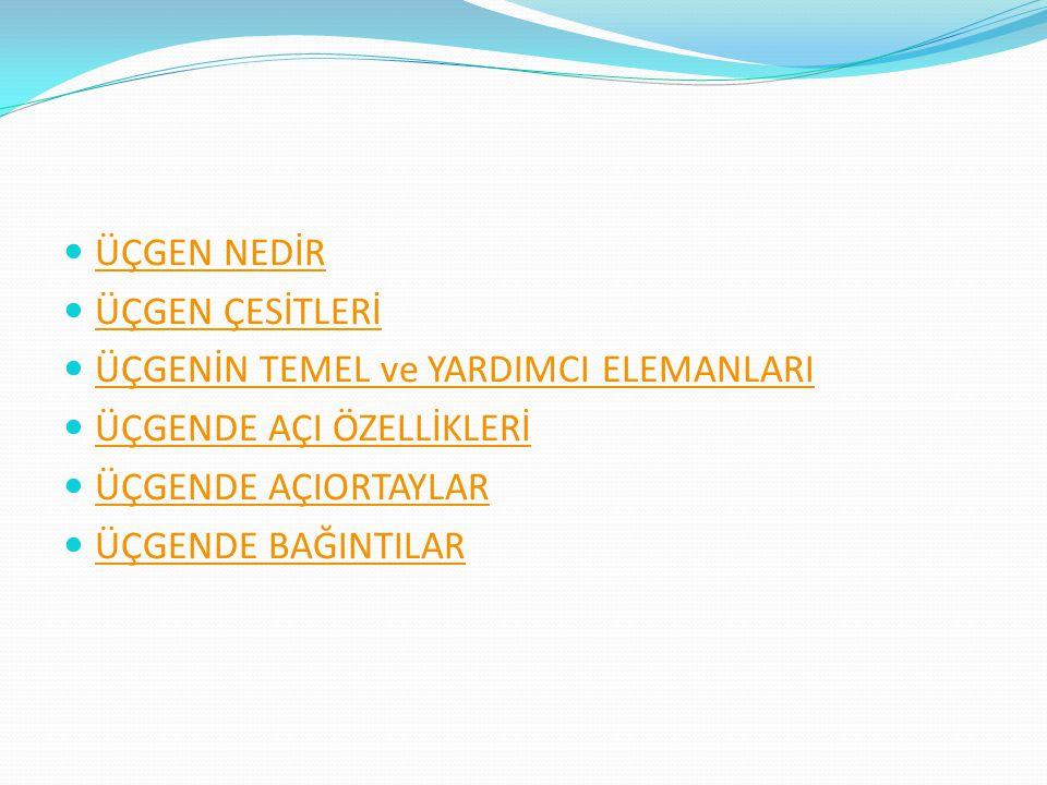 ÜÇGENİN TEMEL ve YARDIMCI ELEMANLARI 1.Yükseklik Yükseklik 2.