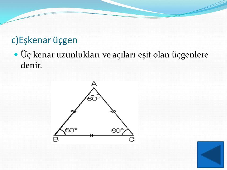 a)Dar açılı üçgen Üç açısının ölçüsü de 90° den küçük olan üçgenlere dar açılı üçgen denir.