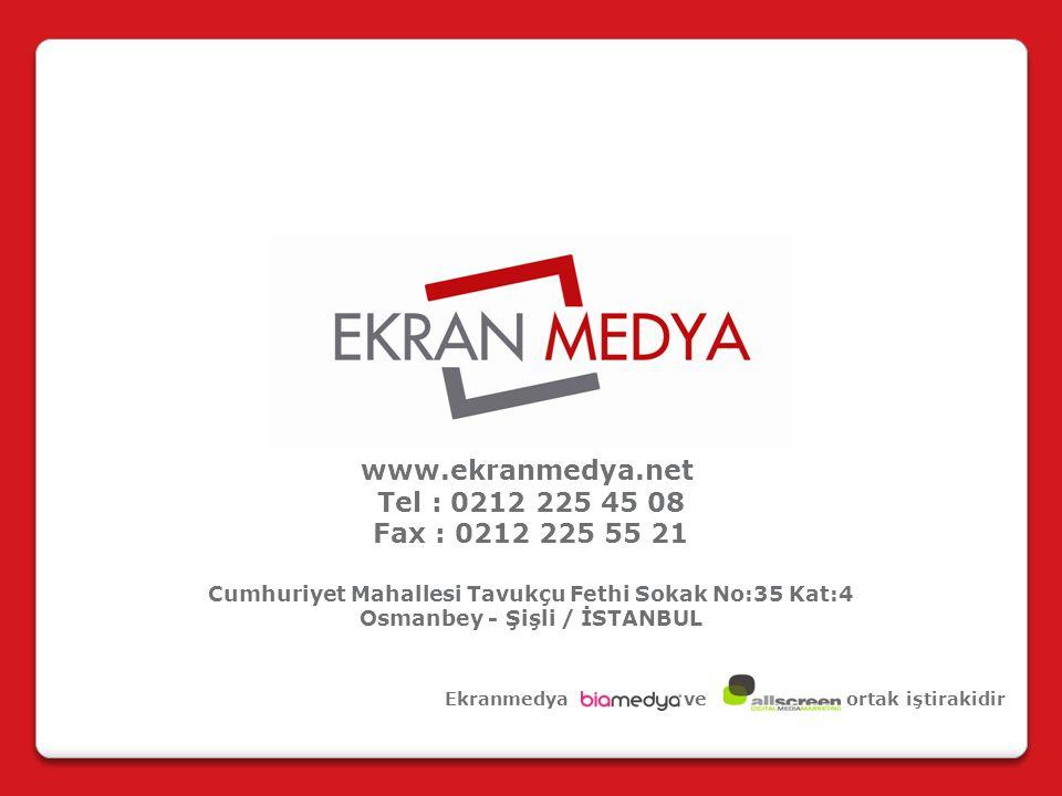 www.ekranmedya.net Tel : 0212 225 45 08 Fax : 0212 225 55 21 Cumhuriyet Mahallesi Tavukçu Fethi Sokak No:35 Kat:4 Osmanbey - Şişli / İSTANBUL Ekranmedya ve ortak iştirakidir