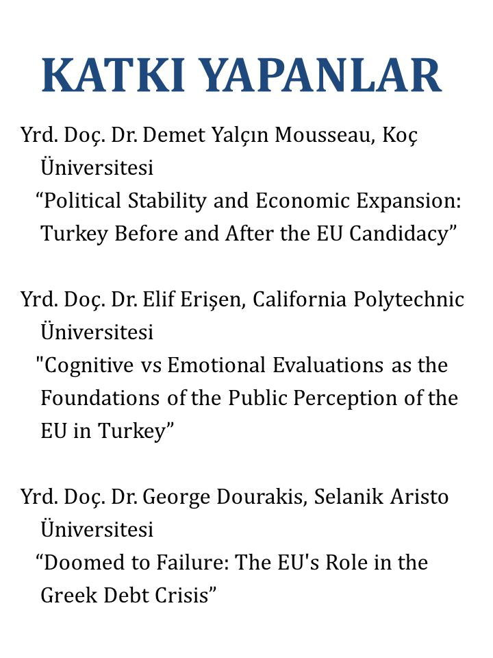 "Yrd. Doç. Dr. Demet Yalçın Mousseau, Koç Üniversitesi ""Political Stability and Economic Expansion: Turkey Before and After the EU Candidacy"" Yrd. Doç."
