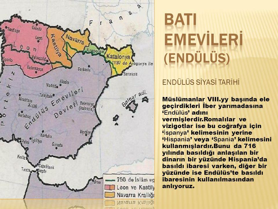 ENDÜLÜS SİYASİ TARİHİ Müslümanlar VIII.yy başında ele geçirdikleri İber yarımadasına ' Endülüs ' adını vermişlerdir.Romalılar ve vizigotlar ise bu coğ