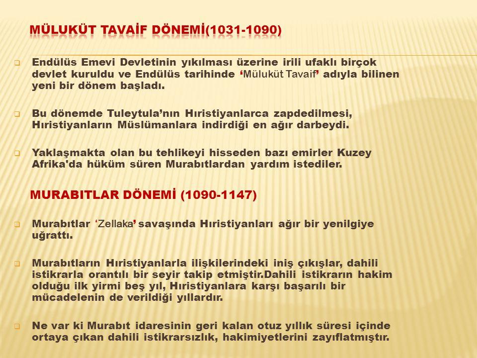  Endülüs Emevi Devletinin yıkılması üzerine irili ufaklı birçok devlet kuruldu ve Endülüs tarihinde ' Müluküt Tavaif ' adıyla bilinen yeni bir dönem