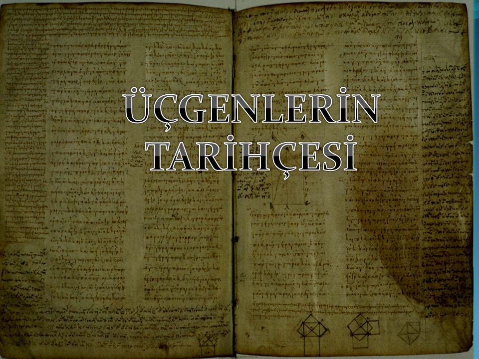  Üçgenlerin ölçülmesi ilk kez Mısır'da Ahmes'in (İ.Ö.1550) papirüsünde görülür.