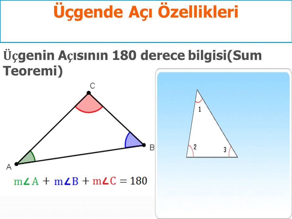 Üçgende Açı Özellikleri Üç genin A ç ısının 180 derece bilgisi(Sum Teoremi)