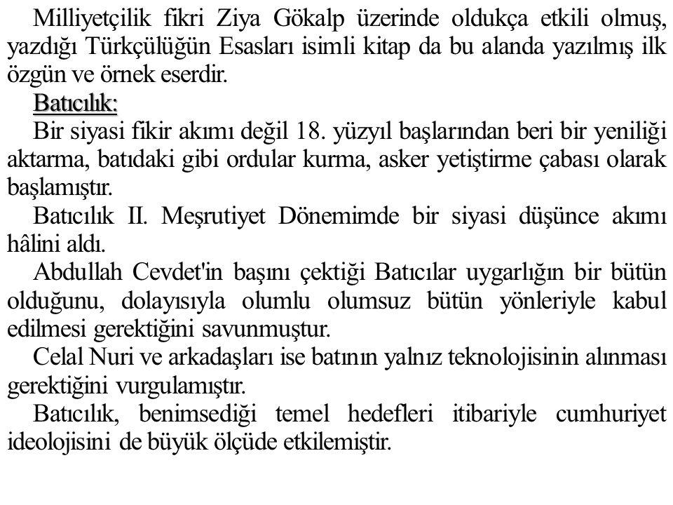 Milliyetçilik fikri Ziya Gökalp üzerinde oldukça etkili olmuş, yazdığı Türkçülüğün Esasları isimli kitap da bu alanda yazılmış ilk özgün ve örnek ese