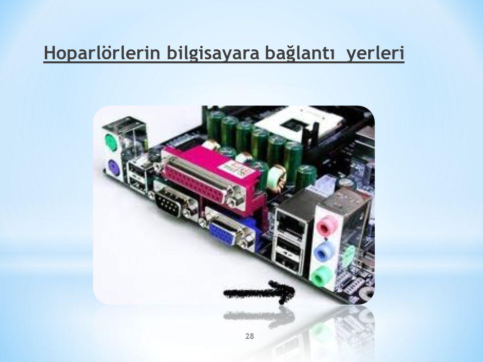 Hoparlörlerin bilgisayara bağlantı yerleri 28