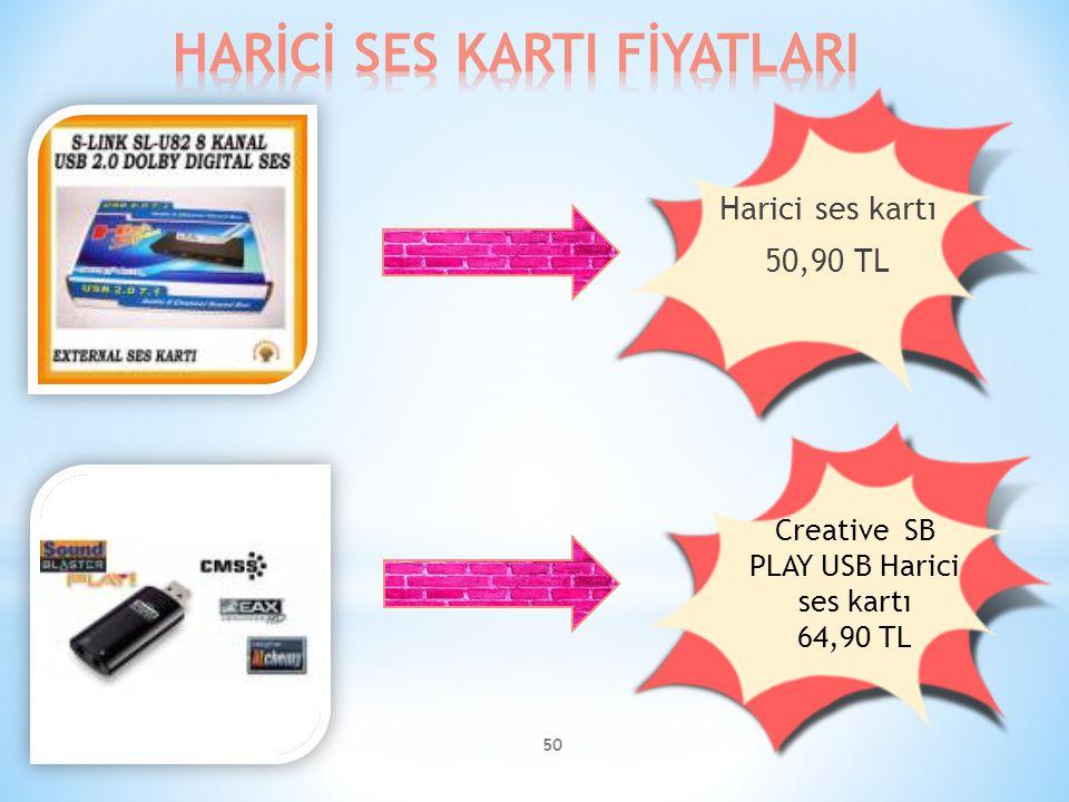 50 Harici ses kartı 50,90 TL Creative SB PLAY USB Harici ses kartı 64,90 TL
