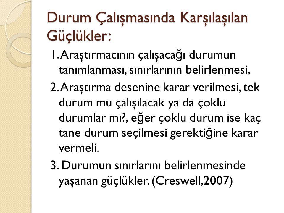 Kaynaklar Yıldırım, A.& Şimşek, H. (2006). Sosyal bilimlerde nitel araştırma yöntemleri (6.baskı).