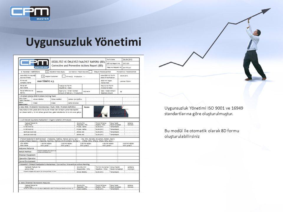 Uygunsuzluk Yönetimi ISO 9001 ve 16949 standartlarına göre oluşturulmuştur. Bu modül ile otomatik olarak 8D formu oluşturulabilirsiniz Uygunsuzluk Yön