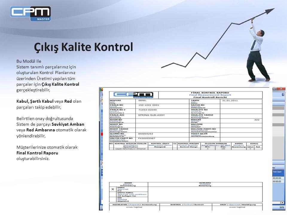 Bu Modül ile Sistem tanımlı parçalarınız için oluşturulan Kontrol Planlarınız üzerinden Üretimi yapılan tüm parçalar için Çıkış Kalite Kontrol gerçekl