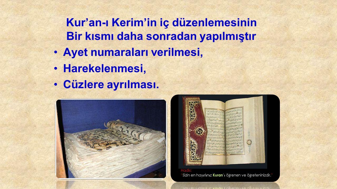 Kur'an-ı Kerim'in iç düzenlemesinin Bir kısmı daha sonradan yapılmıştır Ayet numaraları verilmesi, Harekelenmesi, Cüzlere ayrılması.