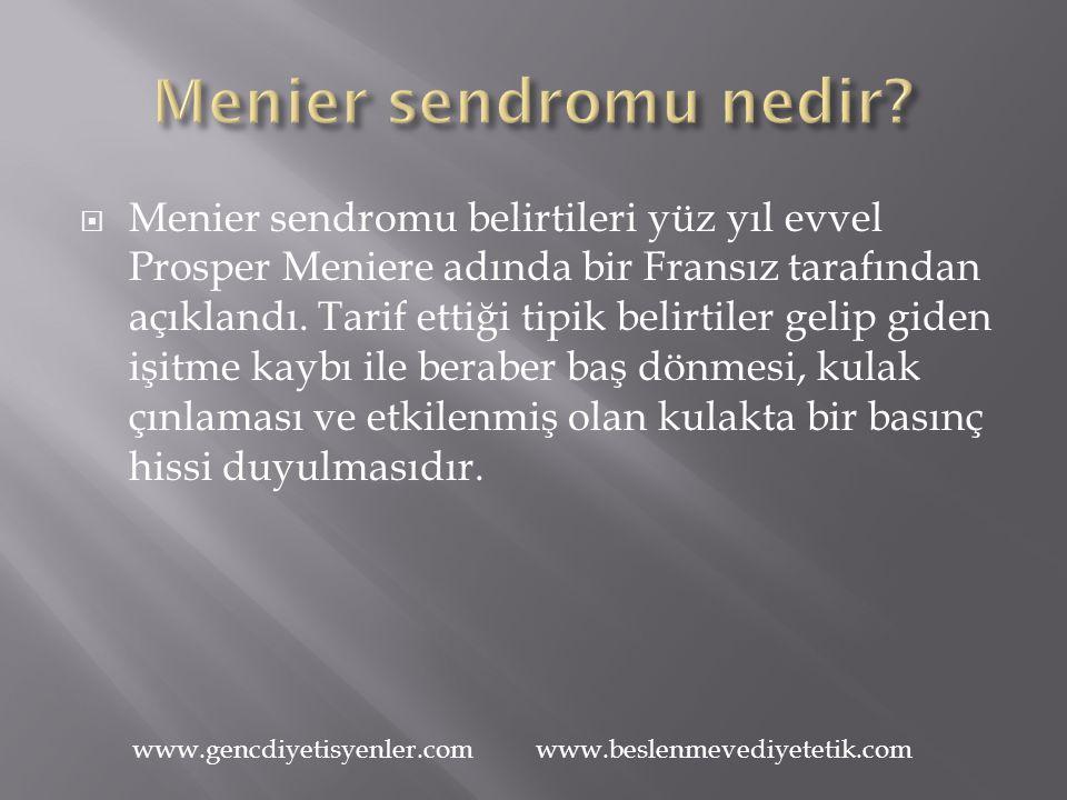  Menier sendromu belirtileri yüz yıl evvel Prosper Meniere adında bir Fransız tarafından açıklandı.